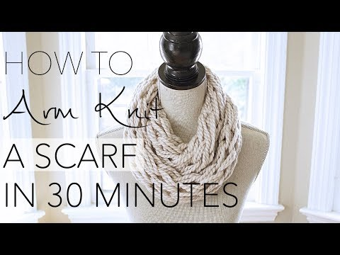Arm Knit an Infinity Scarf in 30 Minutes - The Original Tutorial - With Simply Maggie