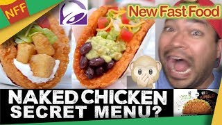 Taco Bell Naked Chicken Chalupa SECRET MENU HACKS, Mild or Wild Edition - New Fast Food
