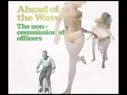 The Non-commissioned Officers - Ahead Of The Wave