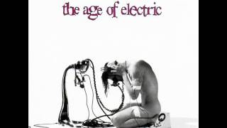 Watch Age Of Electric Quality Girl video