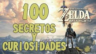 ¡100 SECRETOS Y CURIOSIDADES de The Legend Of Zelda Breath Of The Wild!