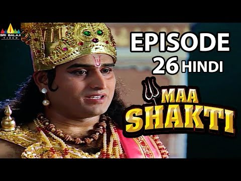 Maa Shakti Devotional Serial Episode 26 | Hindi Bhakti Serials | Sri Balaji Video