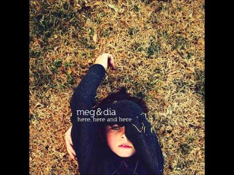 Meg & Dia - Here Here And Here