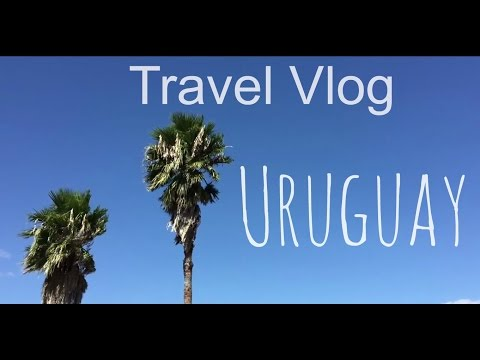 Travel Vlog | South America - Uruguay