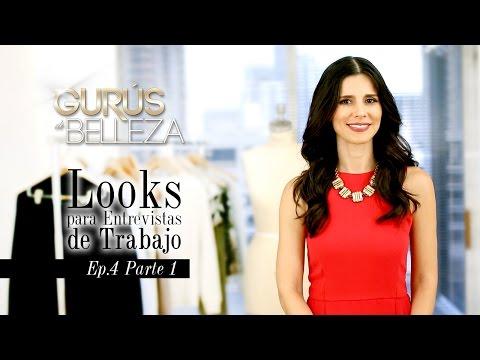 Looks para una Entrevista de Trabajo - Gurús de Belleza (Episodio 4 - Parte 1)