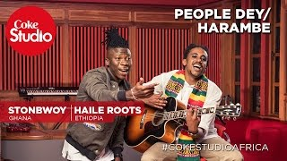 Stonebwoy & Haile Roots: People Dey/Harambe - Coke Studio Africa