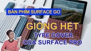 Bàn phím Surface Go - có giống hệt bàn phím Type cover của Surface Pro ?