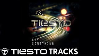 Tiesto - Say Something