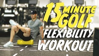 15 MINUTE GOLF FLEXIBILITY WORK OUT   ME AND MY GOLF