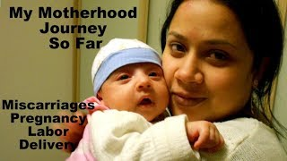 My Miscarriage, Pregnancy, Labor & Delivery Story || My Motherhood Journey || Mother's Day 2019