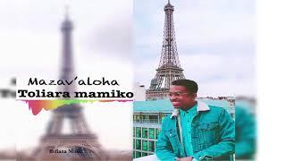 Mazav'aloha - TOLIARA MAMIKO ♫ Nouveauté Gasy 2018 -  Befiana Music ♫
