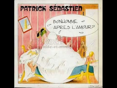 Patrick Sbastien - Bonhomme aprs l'amour