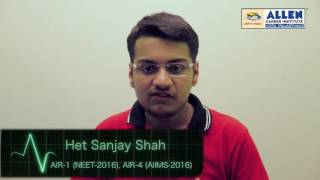 ALLEN NEET (UG) 2016 All India Topper Het Shah Interview & Success Mantra