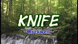 Knife -  Rockwell (KARAOKE VERSION)