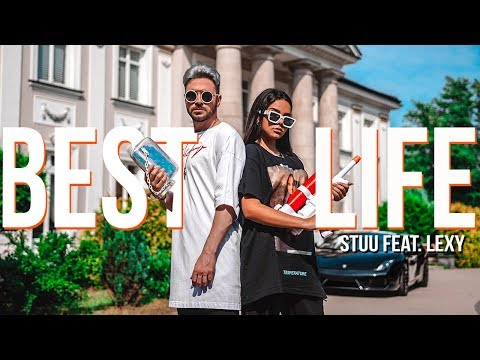 Stuu - Best Life ft. Lexy (Official Music Video)