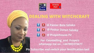 Dealing With Witchcraft - Pastor Bola Salako