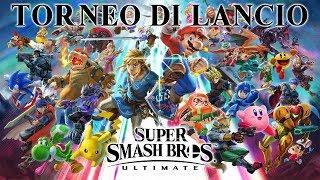 Super Smash Bros. Ultimate - Torneo di lancio