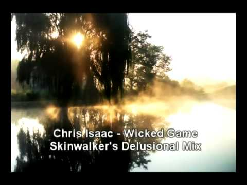 Chris Issac- Wicked Game (Skinwalker's Delusional Mix) Music Videos