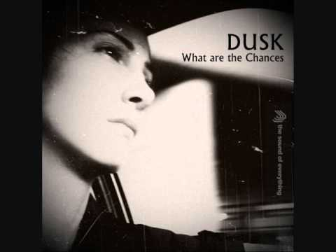 DUSK: What are the Chances (Original Version) [Official + Lyrics]