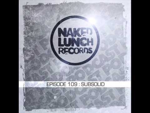 Naked Lunch PODCAST #109 - SUB:SOLID