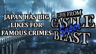 Castle Super Beast Clips: Japan Has Big Likes For Famous Crimes