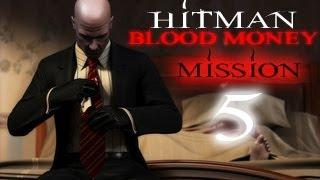 Прохождения игры хитман кровавые деньги миссия 5