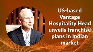 US-based Vantage Hospitality Head