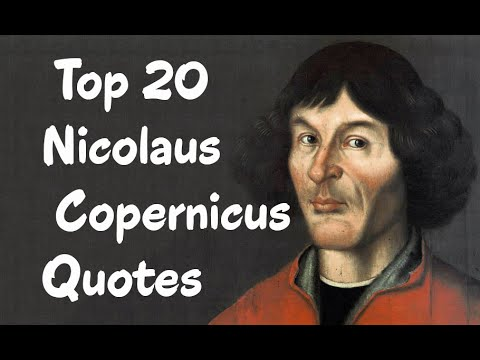 Top 20 Nicolaus Copernicus Quotes - The  Renaissance mathematician and astronomer