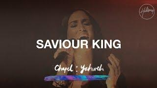 Saviour King - Hillsong Chapel