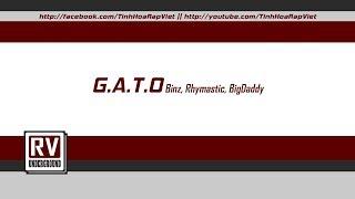 G.A.T.O - Binz, Rhymastic, BigDaddy