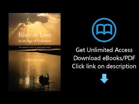 Download River of Love in an Age of Pollution: The Yamuna River of Northern India PDF