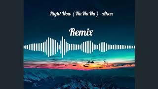 Right Now ( Na Na Na ) Remix - Akon