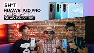Sh*t Huawei P30 Pro Users Say to Galaxy S10+ Owners | TricycleTV
