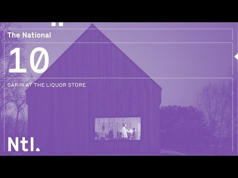 The National - 'Carin at the Liquor Store'