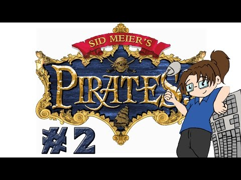 Let's Play: Sid Meier's Pirates! Ep #2