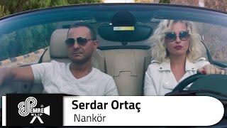 Serdar ORTAÇ - Nankör