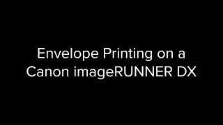 Envelope Printing on the imageRUNNER DX