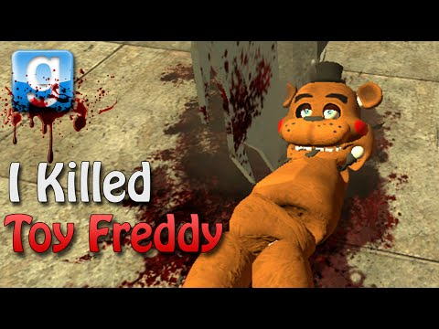 Gmod I KILLED TOY FREDDY! (Garry's Mod Sandbox Fun)