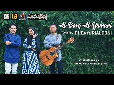 Download AL BARQ AL YAMANI - SABYAN Ft ADAM ALI cover by DHEA Ft. RIALDONI Mp4 baru
