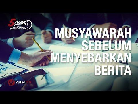 5 Menit Yang Menginspirasi: Musyawarah Dulu, Yuk ... - Ustadz Badru Salam