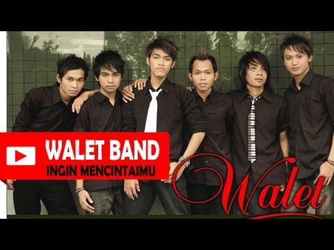 Walet Band - Ingin Mencintaimu Cipt. Sidik   Official Lyric Video