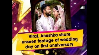 Virat, Anushka share unseen footage of wedding day on first anniversary - #Entertainment News