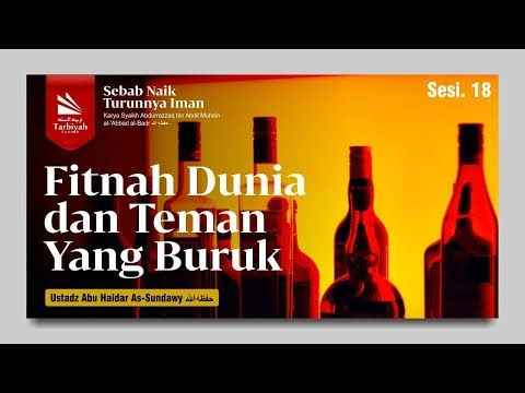 Asbabu Ziyadati Iman Wa Nuqshanihi | Bab Penyebab Turunnya Iman | Ustadz Abu Haidar As Sundawy