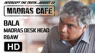 Making of Madras Cafe | Prakash Belawadi | Bala Madras Desk Head, R&AW