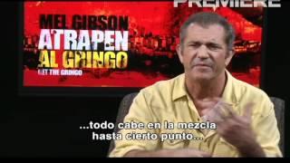 Atrapen al gringo: Mel Gibson en entrevista