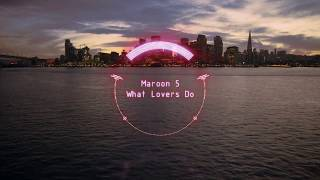 Download Lagu Maroon 5 - What Lovers Do ft. SZA - (Extended) Gratis STAFABAND