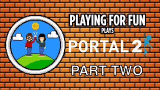 Portal 2 Co-Op - Part Two
