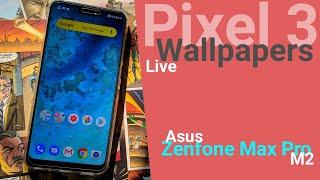 Pixel 3 Wallpapers for Asus Zenfone Max Pro M2 and Pixel Launcher