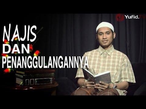Serial Fikih Islam (15): Najis Dan Penanggulangannya - Ustadz Abduh Tuasikal