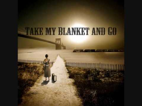 Joe Purdy - Take My Blanket And Go